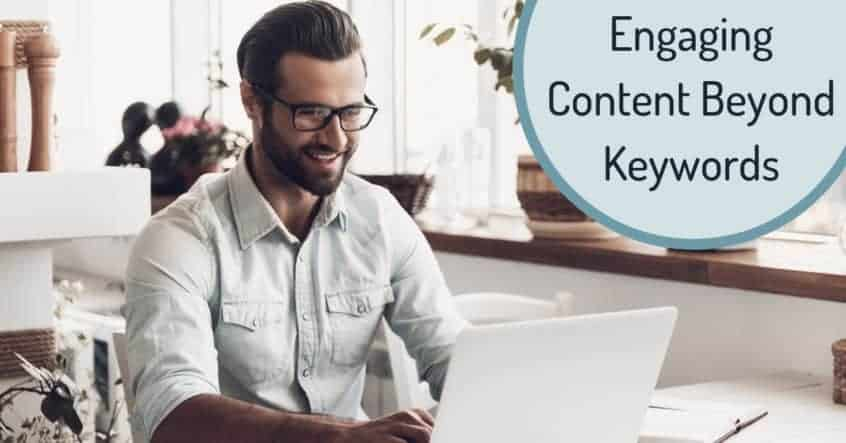 Engaging Content Beyond Keywords
