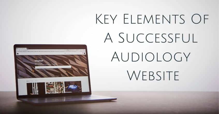 Key Elements Of A Successful Audiology Website