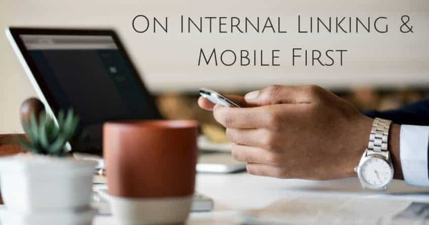 On Internal Linking & Mobile First