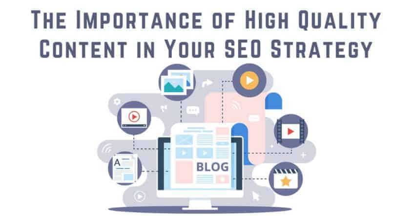 The Importance of High-Quality Content in Your SEO Strategy