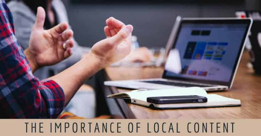 The Importance of Local Content