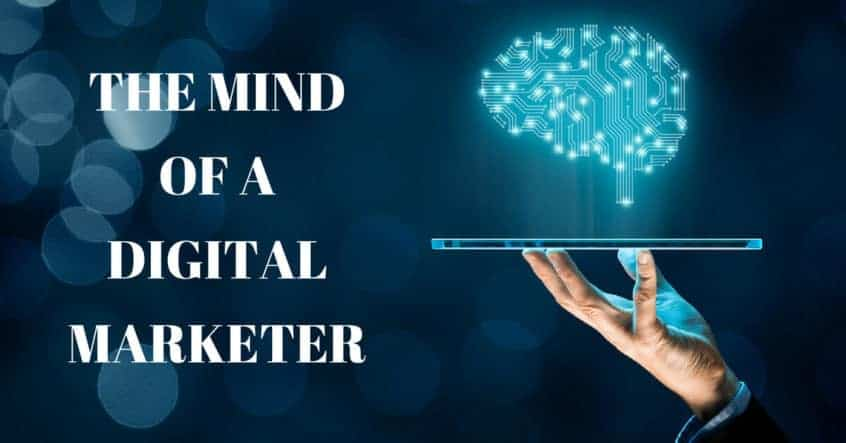 The Mind of a Digital Marketer