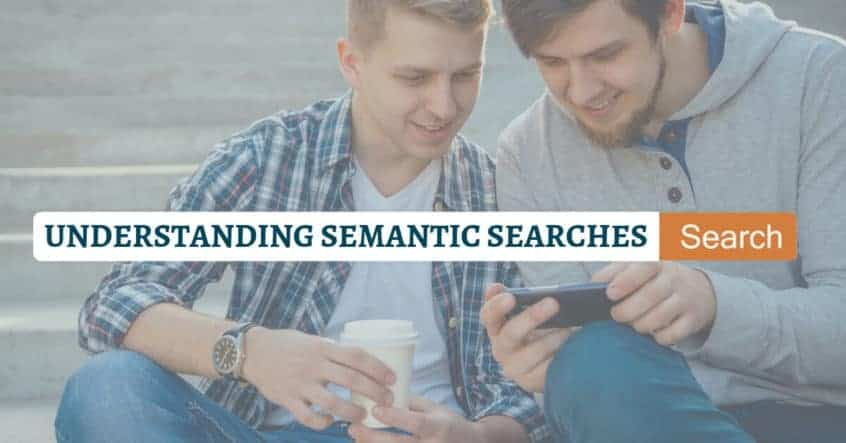 Understanding Semantic Searches