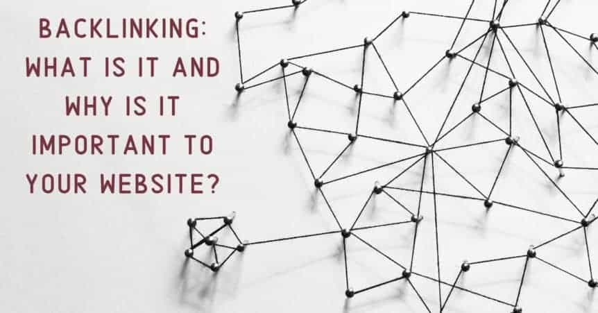 Backlinking: What is it and Why is it Important to Your Website?
