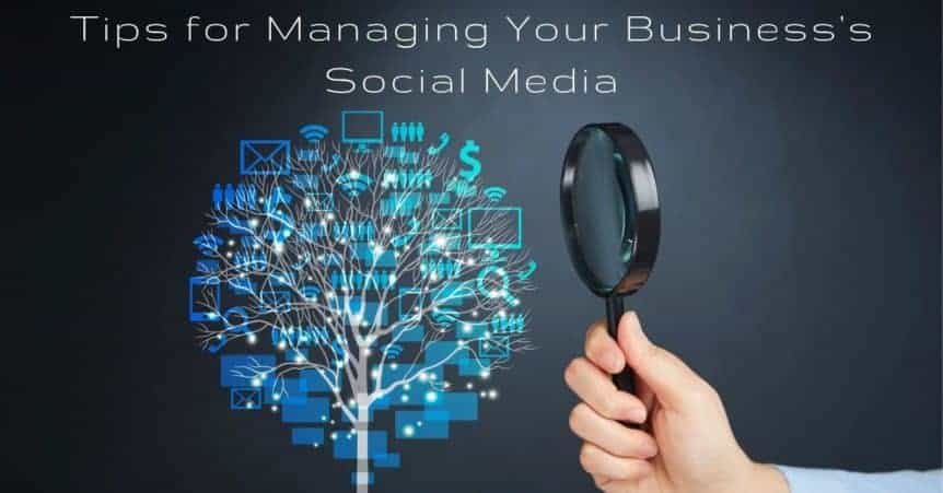 Tips for Managing Your Business's Social Media