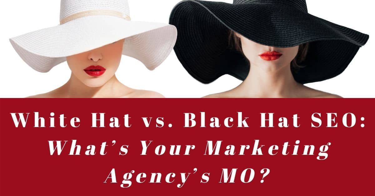 White Hat vs. Black Hat SEO: What's Your Marketing Agency's MO?
