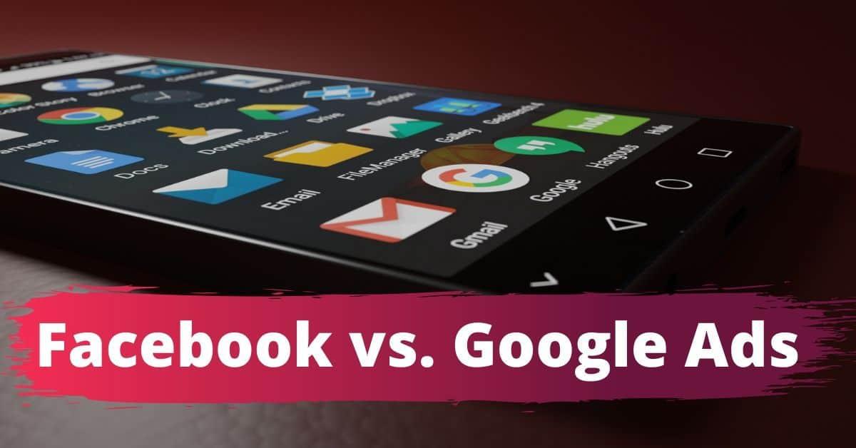 Facebook vs. Google Ads