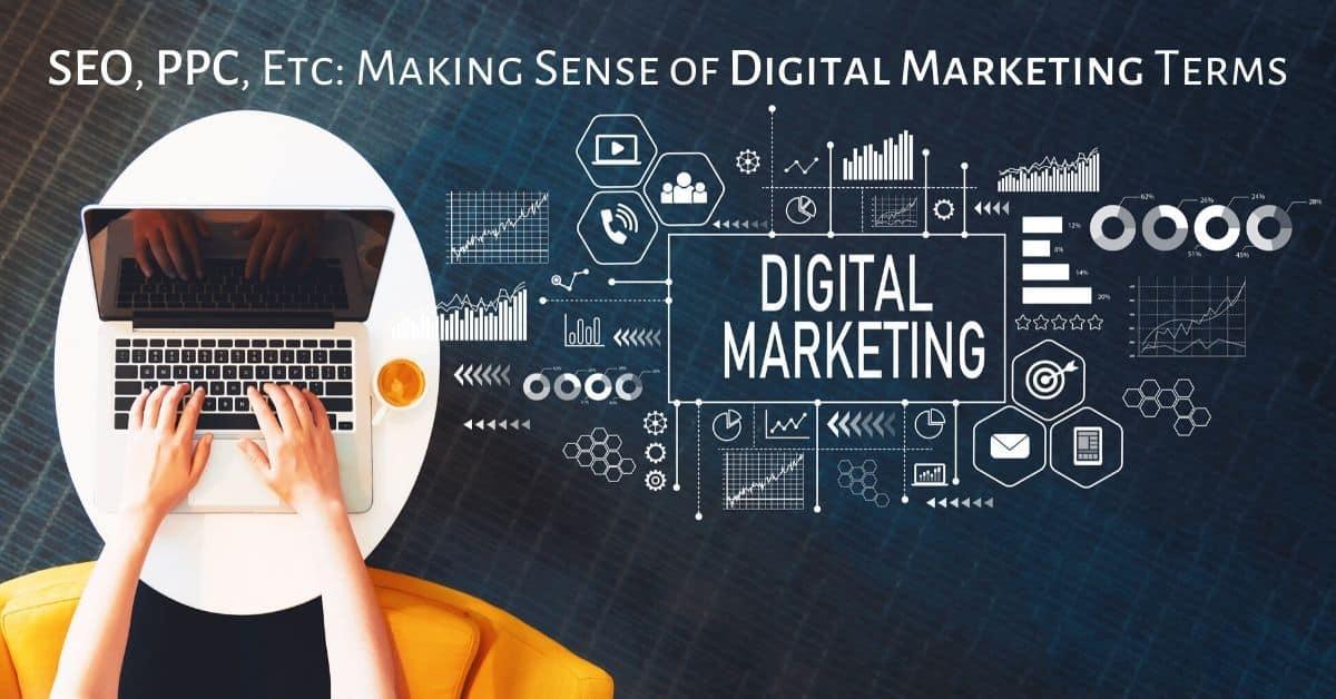 SEO, PPC, Etc: Making Sense of Digital Marketing Terms