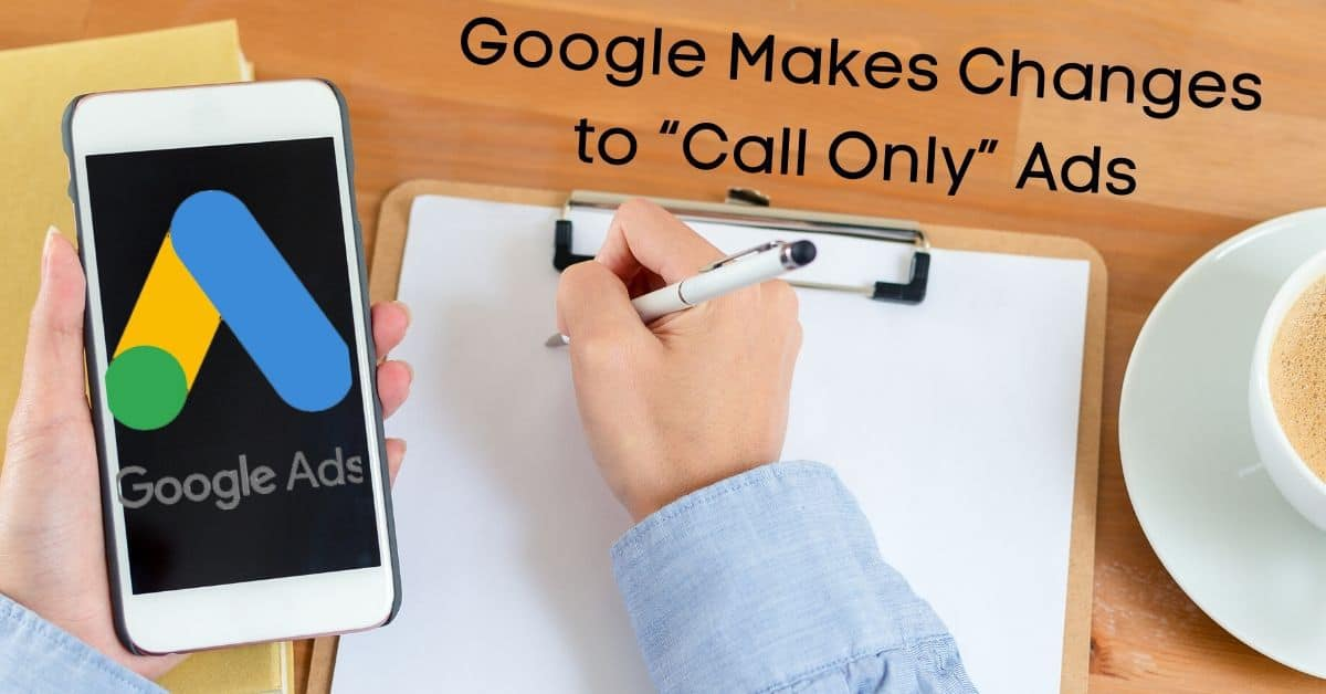 "Google Makes Changes to ""Call Only"" Ads"