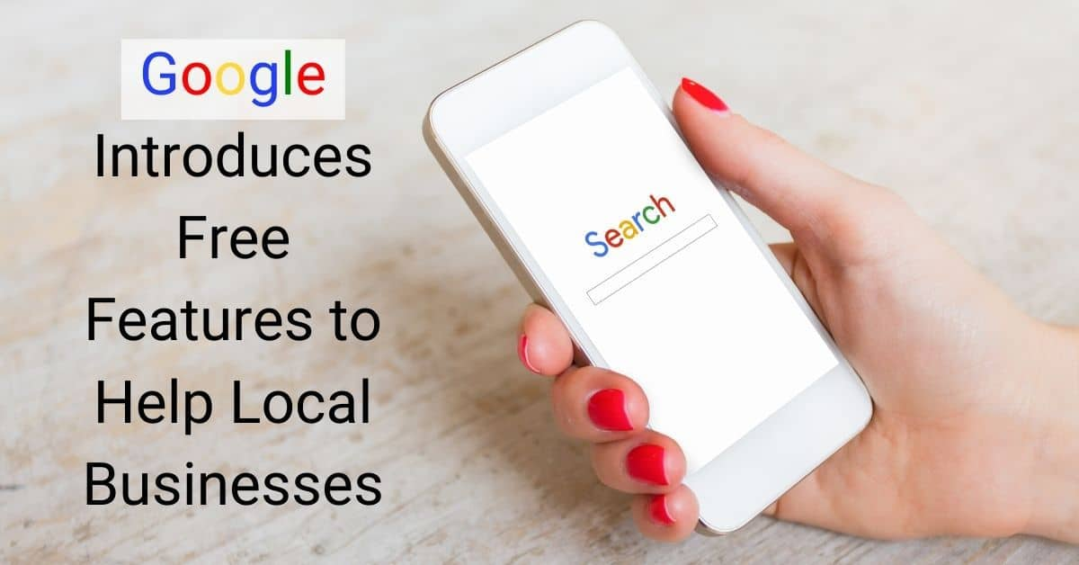 Google Introduces Free Features to Help Local Businesses
