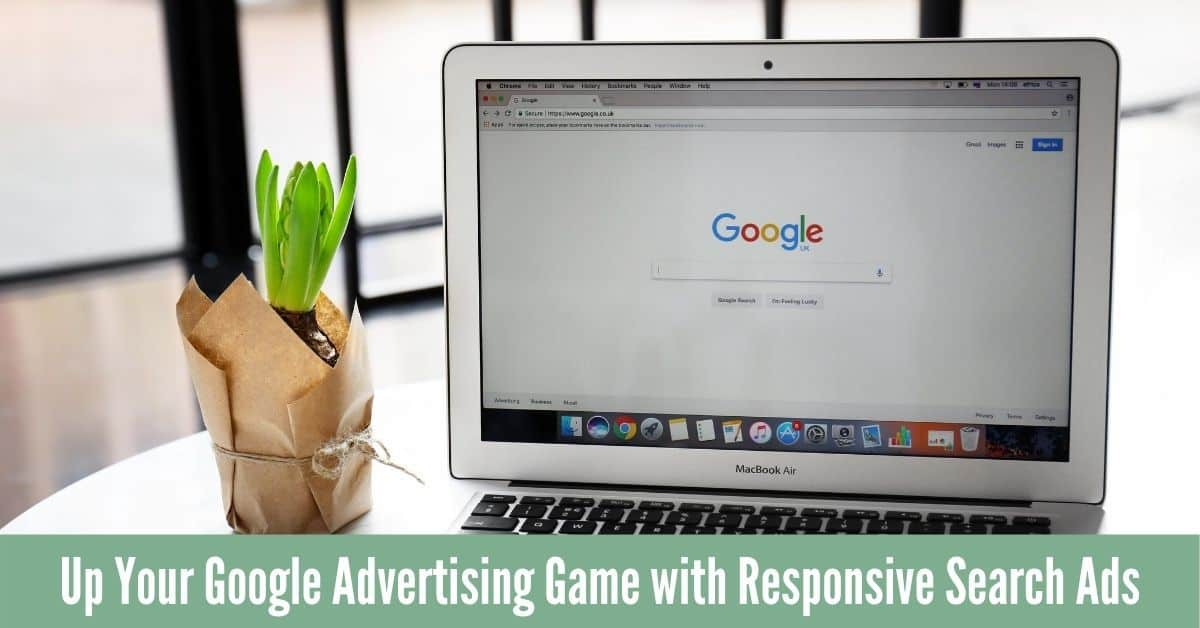 Up Your Google Advertising Game with Responsive Search Ads