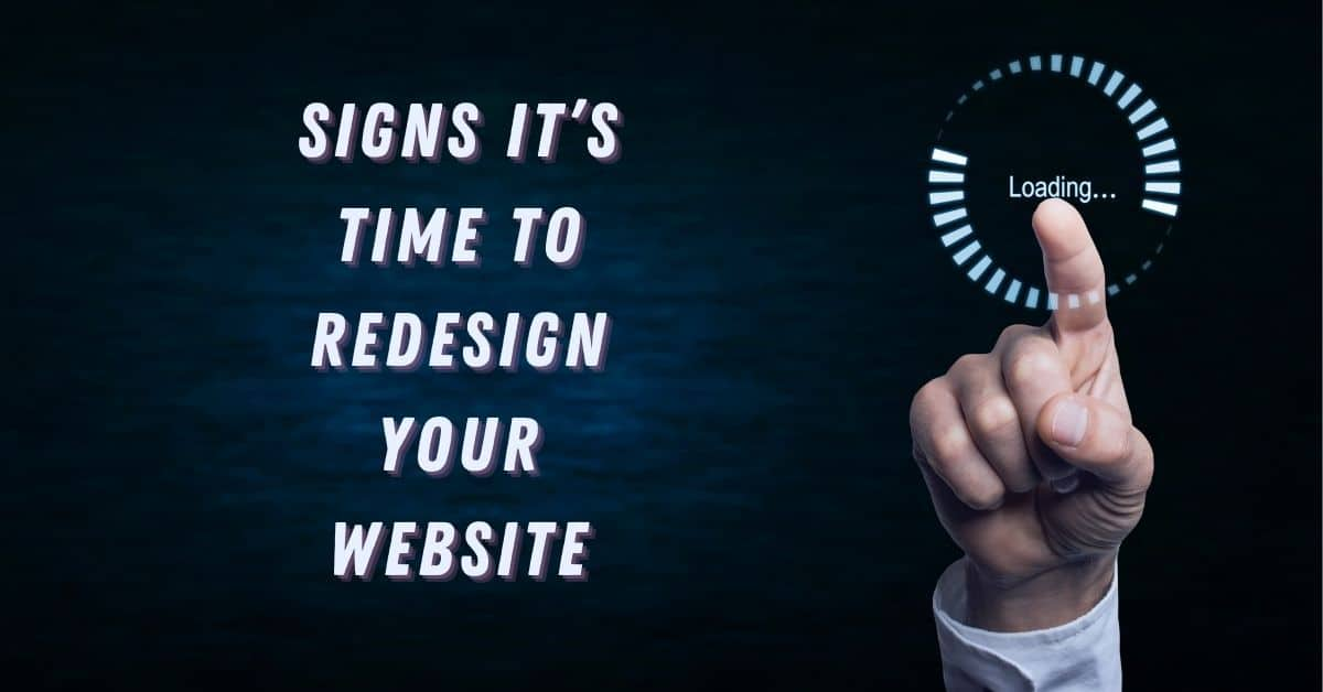 Signs It's Time to Redesign Your Website