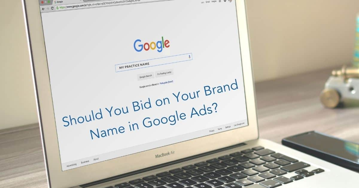 Should You Bid on Your Brand Name in Google Ads