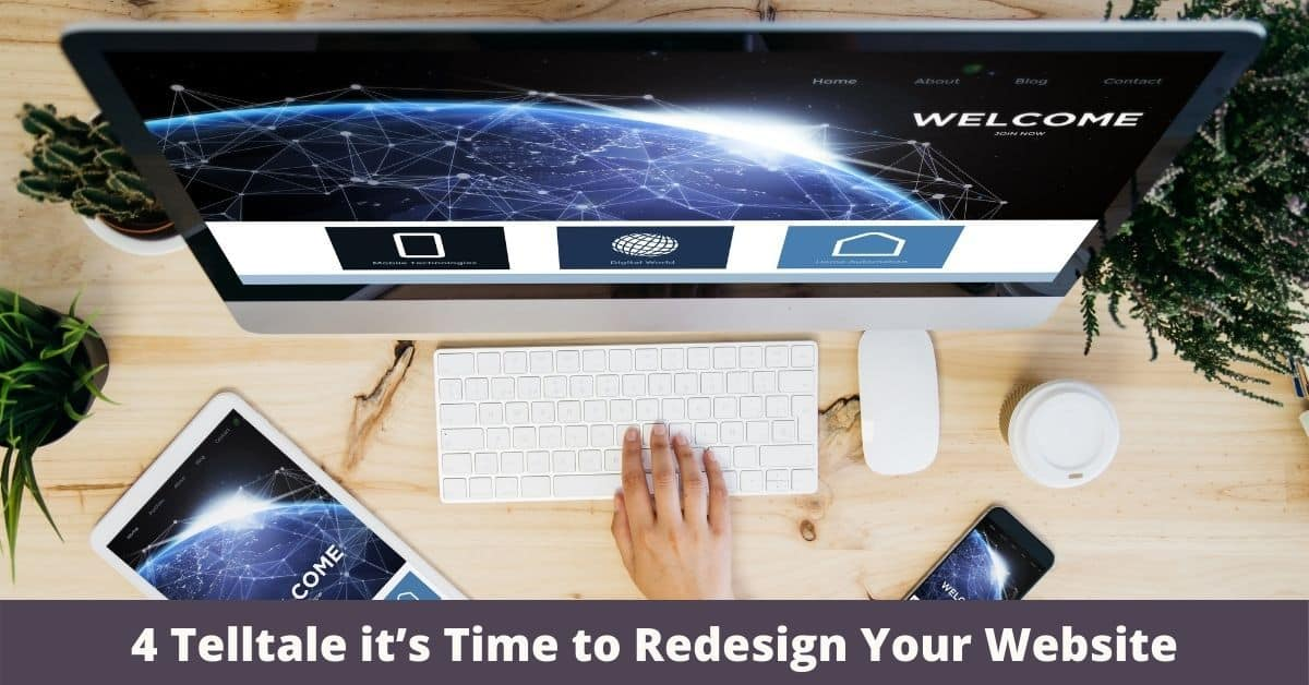4 Telltale it's Time to Redesign Your Website