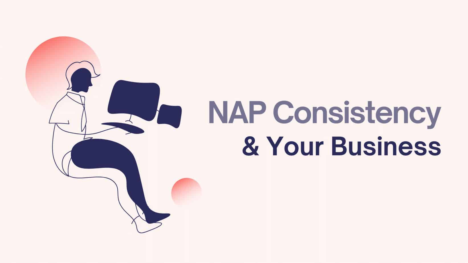 NAP Consistency & Your Business